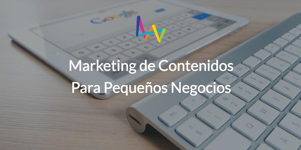 Marketing de contenidos para pequeños negocios